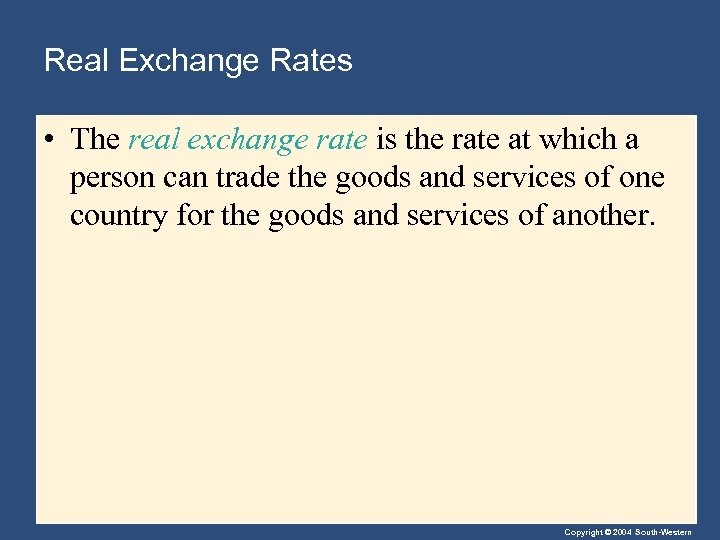 Real Exchange Rates • The real exchange rate is the rate at which a