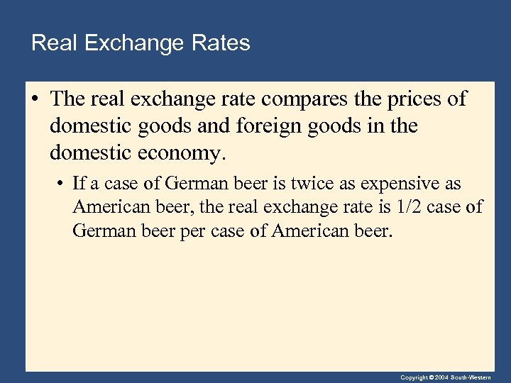 Real Exchange Rates • The real exchange rate compares the prices of domestic goods