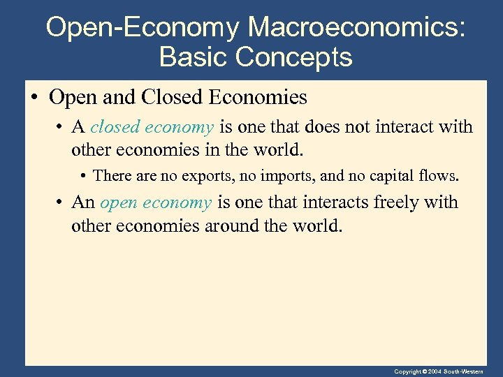 Open-Economy Macroeconomics: Basic Concepts • Open and Closed Economies • A closed economy is
