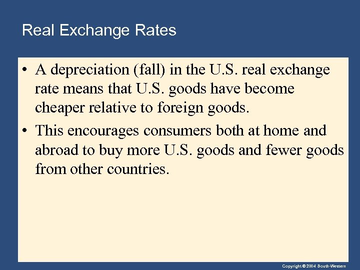 Real Exchange Rates • A depreciation (fall) in the U. S. real exchange rate
