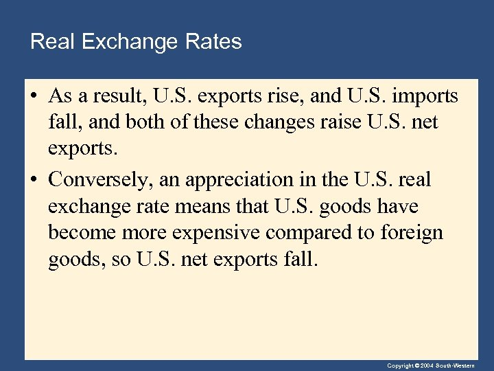 Real Exchange Rates • As a result, U. S. exports rise, and U. S.