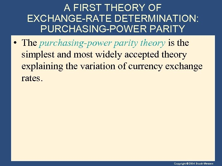 A FIRST THEORY OF EXCHANGE-RATE DETERMINATION: PURCHASING-POWER PARITY • The purchasing-power parity theory is