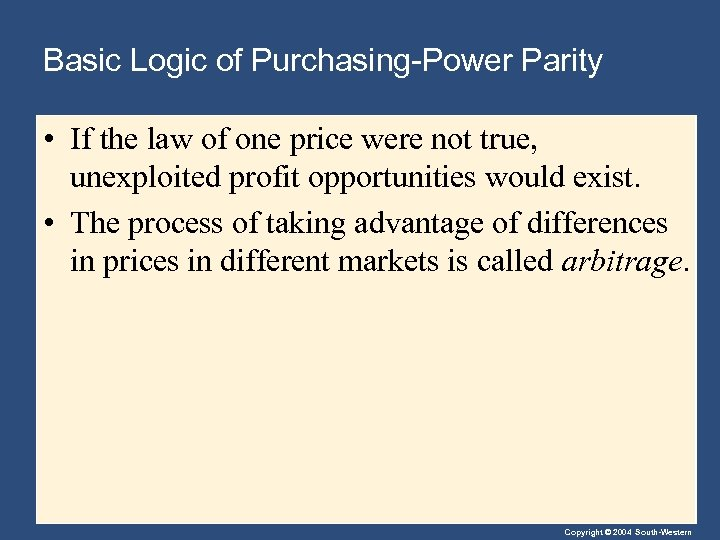 Basic Logic of Purchasing-Power Parity • If the law of one price were not