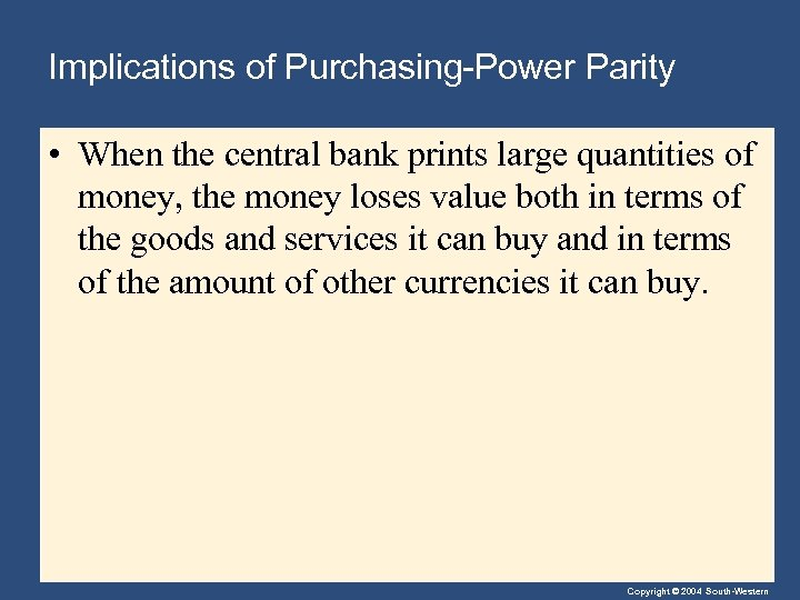 Implications of Purchasing-Power Parity • When the central bank prints large quantities of money,
