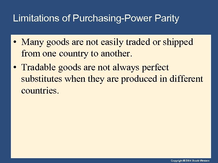 Limitations of Purchasing-Power Parity • Many goods are not easily traded or shipped from