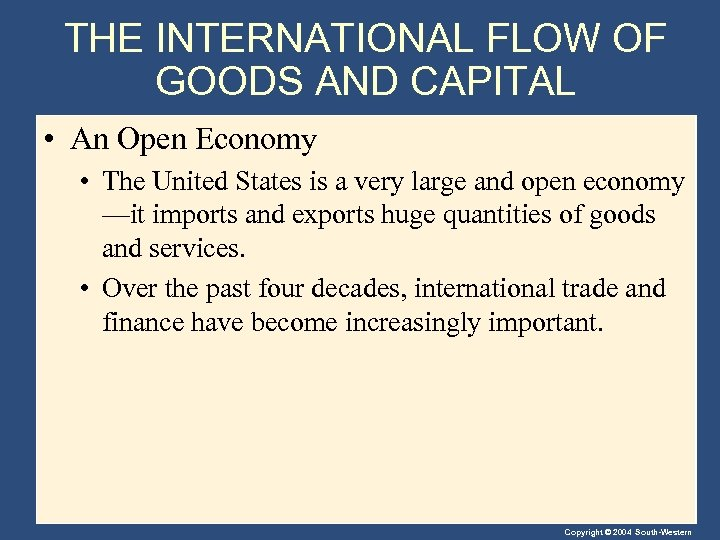 THE INTERNATIONAL FLOW OF GOODS AND CAPITAL • An Open Economy • The United