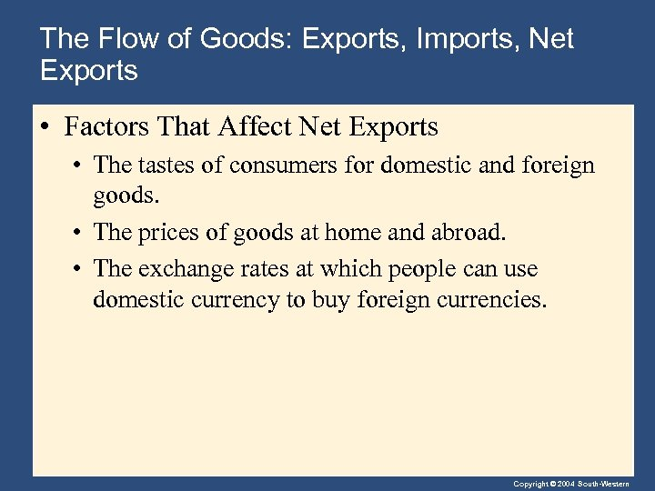 The Flow of Goods: Exports, Imports, Net Exports • Factors That Affect Net Exports