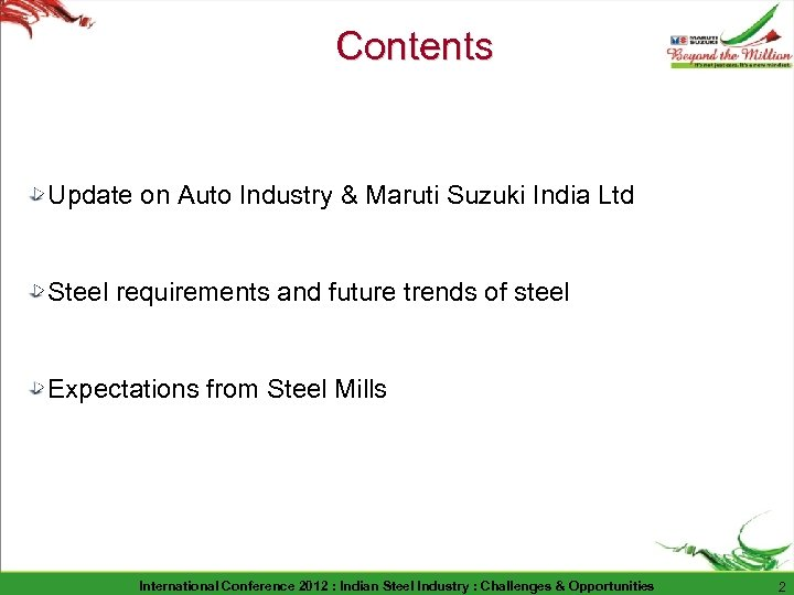 Contents Update on Auto Industry & Maruti Suzuki India Ltd Steel requirements and future