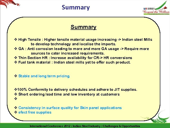 Summary v High Tensile : Higher tensile material usage increasing -> Indian steel Mills