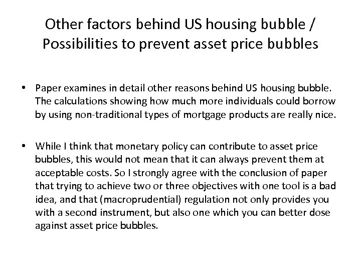 Other factors behind US housing bubble / Possibilities to prevent asset price bubbles •