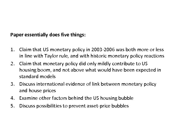 Paper essentially does five things: 1. Claim that US monetary policy in 2003 -2006