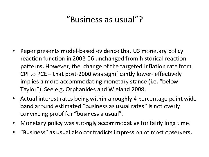 """Business as usual""? • Paper presents model-based evidence that US monetary policy reaction function"