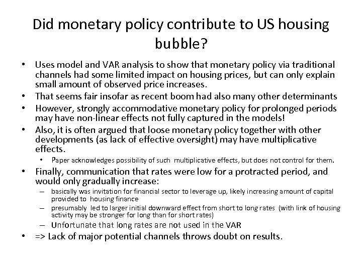 Did monetary policy contribute to US housing bubble? • Uses model and VAR analysis