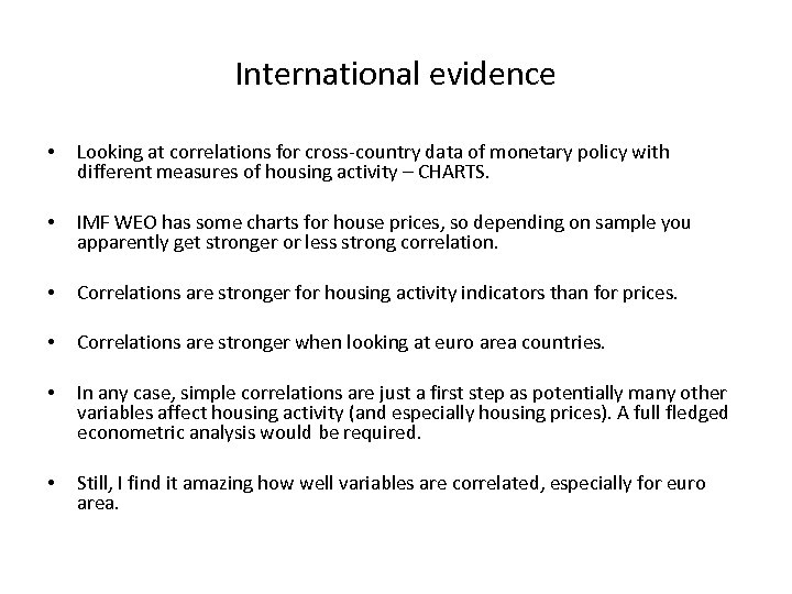 International evidence • Looking at correlations for cross-country data of monetary policy with different