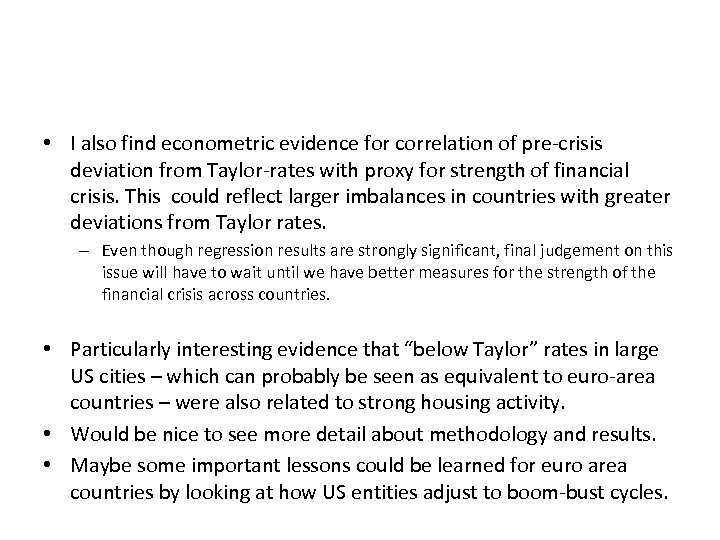 • I also find econometric evidence for correlation of pre-crisis deviation from Taylor-rates