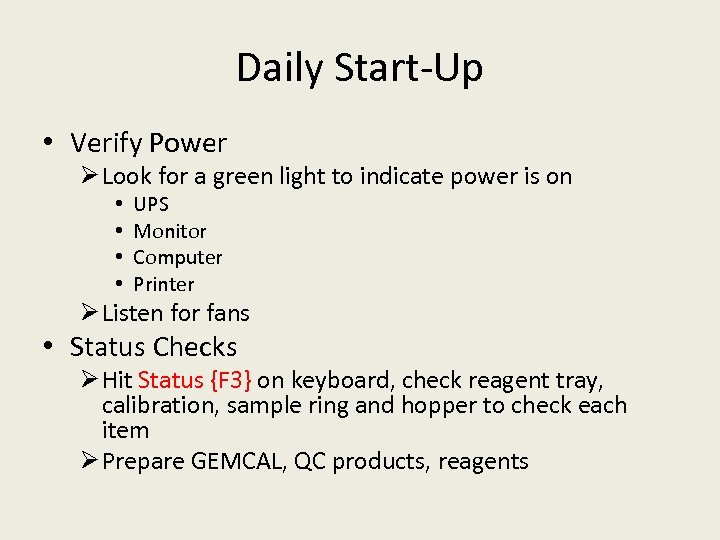 Daily Start-Up • Verify Power Ø Look for a green light to indicate power