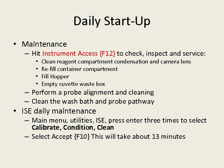 Daily Start-Up • Maintenance – Hit Instrument Access {F 12} to check, inspect and