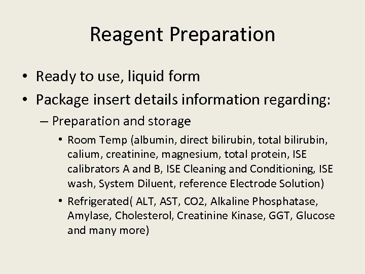Reagent Preparation • Ready to use, liquid form • Package insert details information regarding: