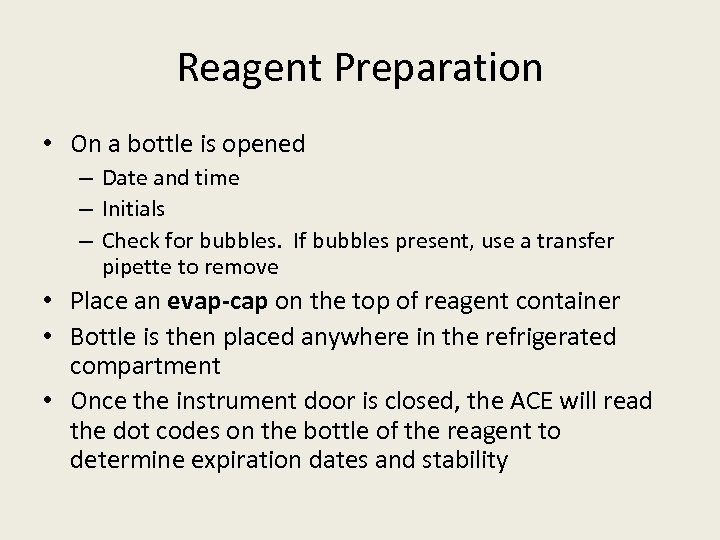 Reagent Preparation • On a bottle is opened – Date and time – Initials