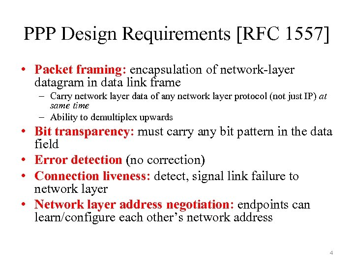 PPP Design Requirements [RFC 1557] • Packet framing: encapsulation of network-layer datagram in data
