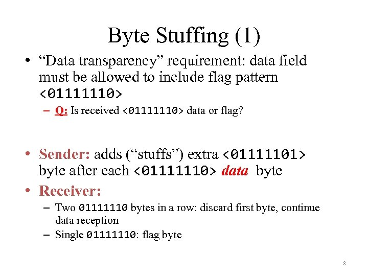 """Byte Stuffing (1) • """"Data transparency"""" requirement: data field must be allowed to include"""