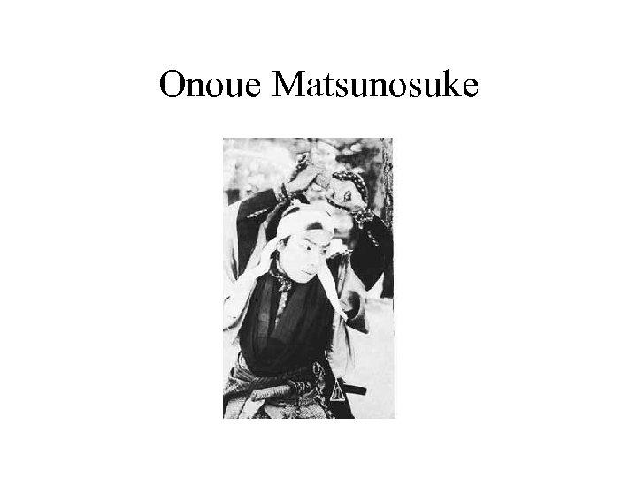 Onoue Matsunosuke