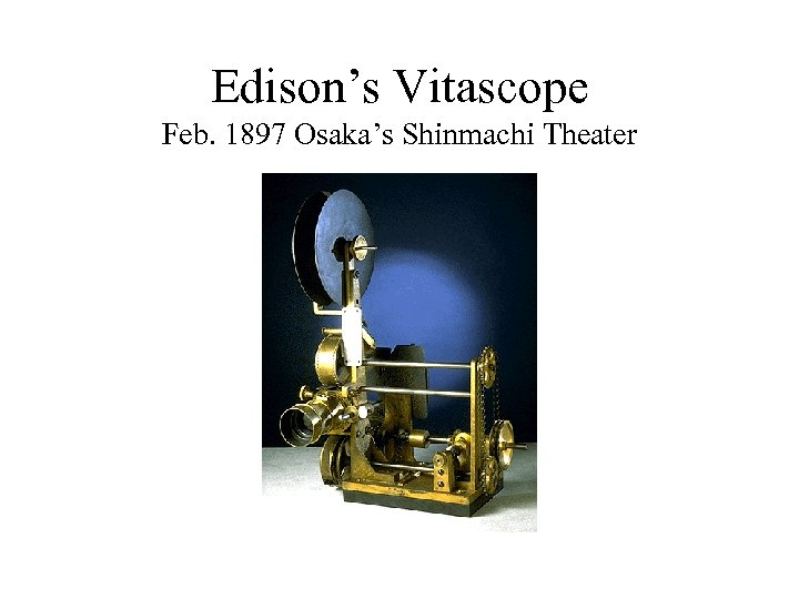 Edison's Vitascope Feb. 1897 Osaka's Shinmachi Theater