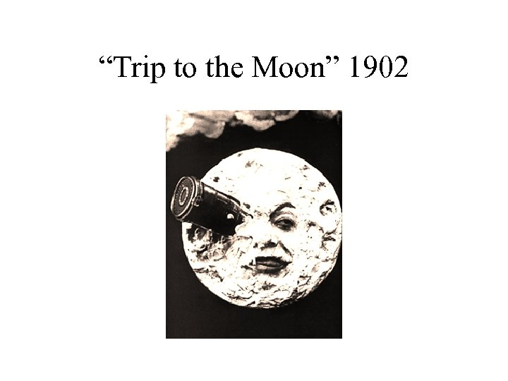 """Trip to the Moon"" 1902"