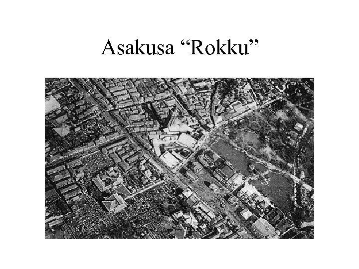 """Asakusa """"Rokku"""""""