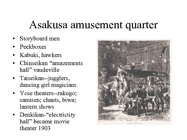 "Asakusa amusement quarter • • Storyboard men Peekboxes Kabuki, hawkers Chinseikan ""amazements hall"" vaudeville"