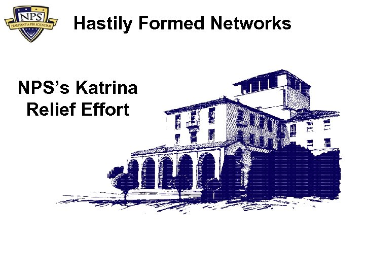 Hastily Formed Networks NPS's Katrina Relief Effort