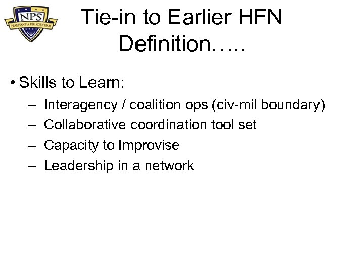 Tie-in to Earlier HFN Definition…. . • Skills to Learn: – – Interagency /