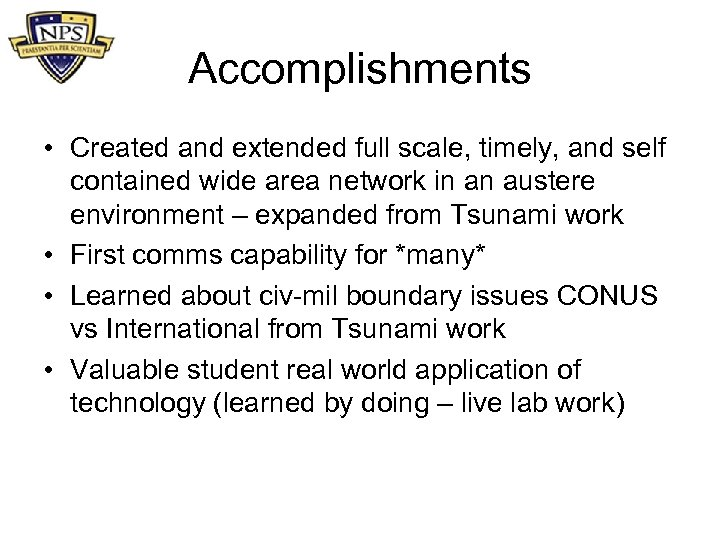 Accomplishments • Created and extended full scale, timely, and self contained wide area network