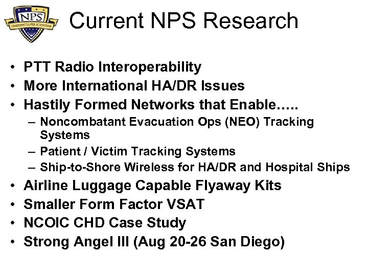 Current NPS Research • PTT Radio Interoperability • More International HA/DR Issues • Hastily