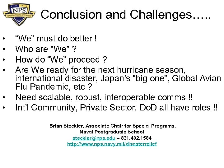 "Conclusion and Challenges…. . • • • ""We"" must do better ! Who are"