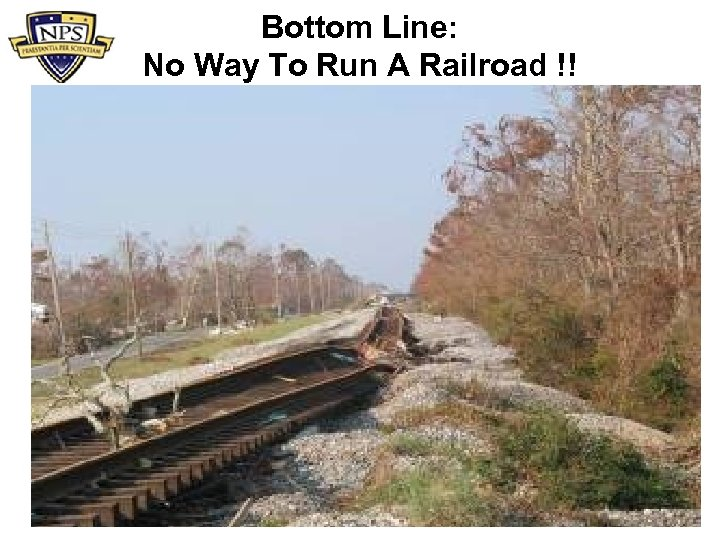 Bottom Line: No Way To Run A Railroad !!