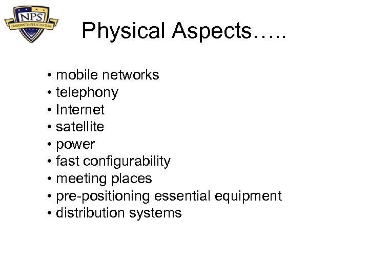 Physical Aspects…. . • mobile networks • telephony • Internet • satellite • power