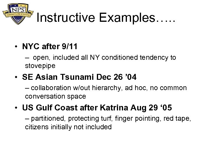 Instructive Examples…. . • NYC after 9/11 – open, included all NY conditioned tendency
