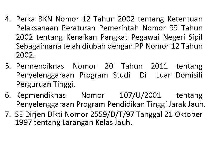 4. Perka BKN Nomor 12 Tahun 2002 tentang Ketentuan Pelaksanaan Peraturan Pemerintah Nomor 99