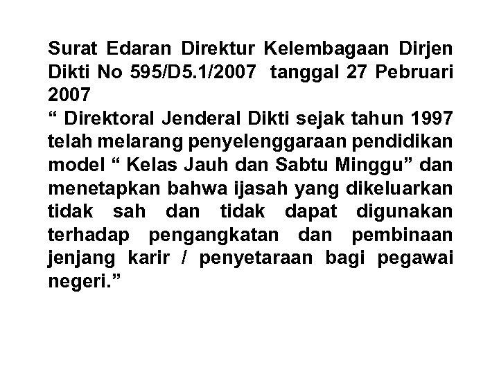 Surat Edaran Direktur Kelembagaan Dirjen Dikti No 595/D 5. 1/2007 tanggal 27 Pebruari 2007