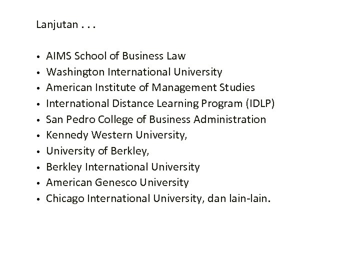 Lanjutan. . . • AIMS School of Business Law • Washington International University •