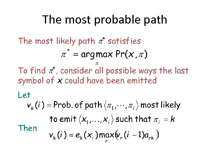 The most probable path The most likely path * satisfies To find *, consider