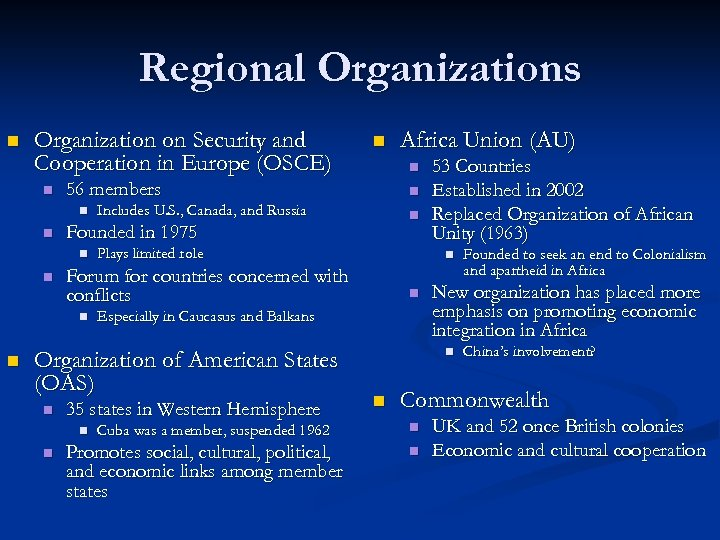 Regional Organizations n Organization on Security and Cooperation in Europe (OSCE) n n Includes