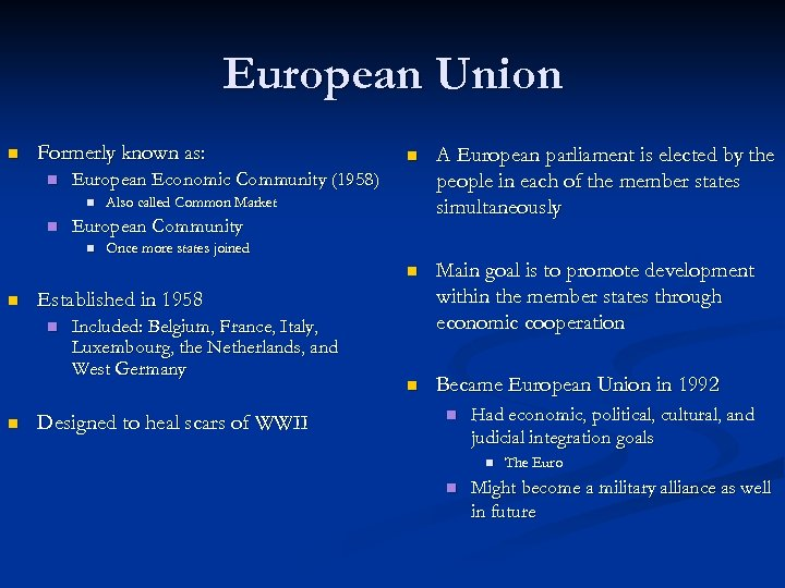 European Union Formerly known as: n n Became European Union in 1992 Once more