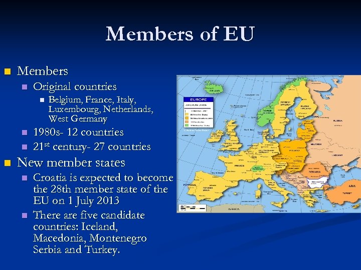 Members of EU n Members n Original countries n n Belgium, France, Italy, Luxembourg,