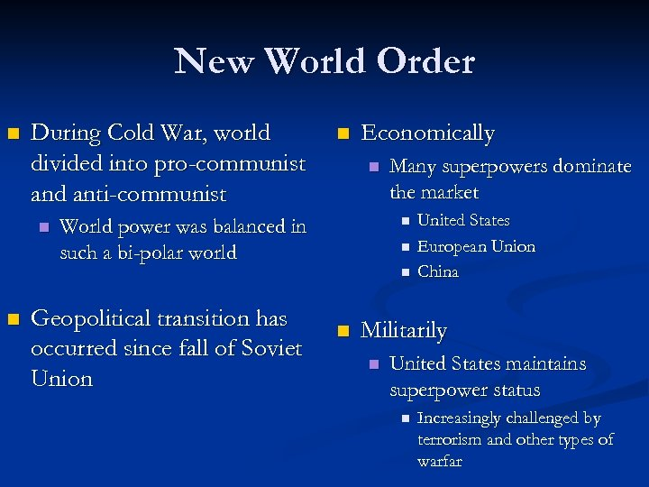 New World Order n During Cold War, world divided into pro-communist and anti-communist n