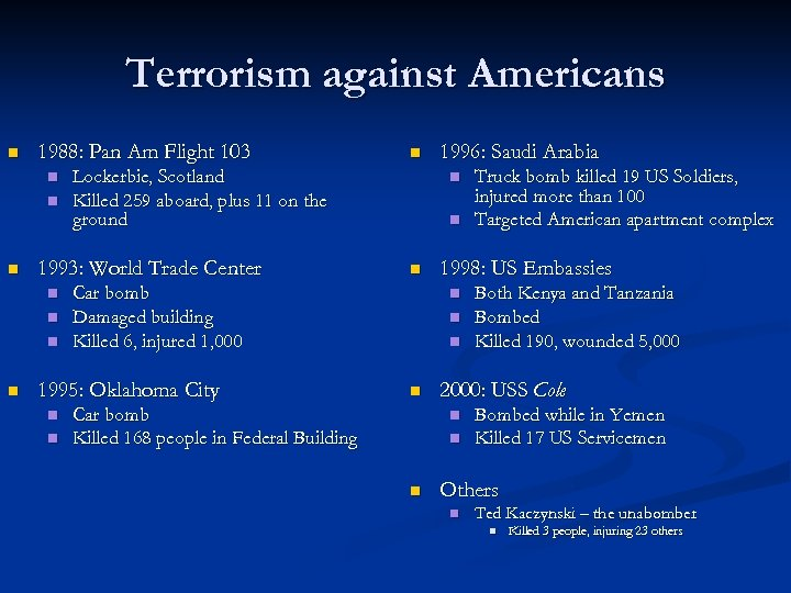 Terrorism against Americans n 1988: Pan Am Flight 103 n n n Lockerbie, Scotland