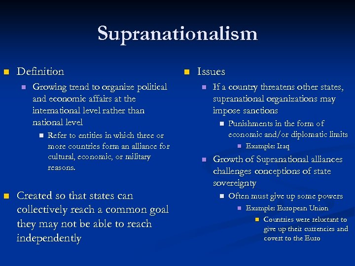 Supranationalism n Definition n Growing trend to organize political and economic affairs at the