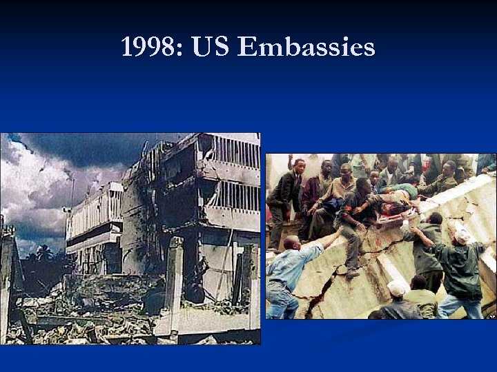 1998: US Embassies