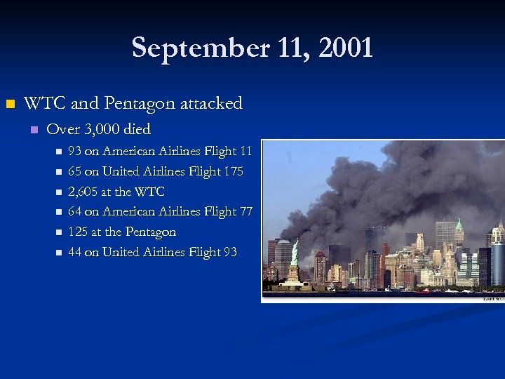 September 11, 2001 n WTC and Pentagon attacked n Over 3, 000 died n